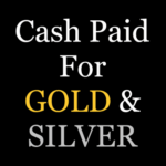 Cash paid for GOLD and SILVER